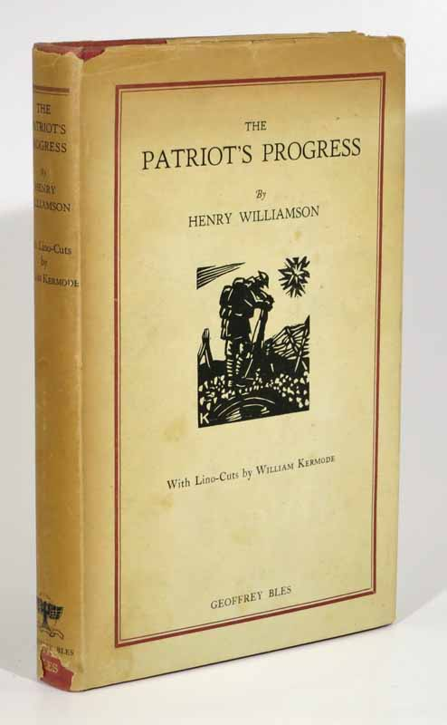 The PATRIOT'S PROGRESS Being the Vicissitudes of Pte. John Bullock. World War I. Fiction, Henry Williamson.