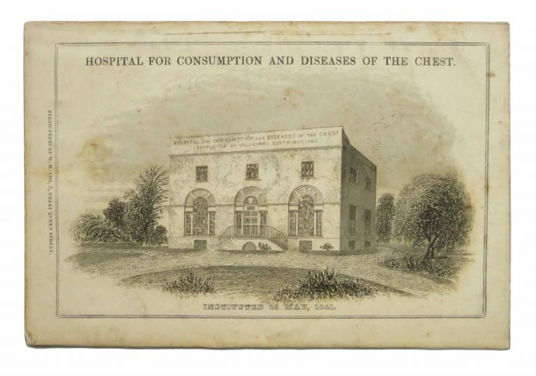 HOSPITAL For CONSUMPTION, and Diseases of the Chest. Instituted 25th May, 1841.; In-Patient Branch, Manor House, (Near the Royal Hospital,) Chelsea. Out-Patient Branch and Offices, No. 20, Great Marlborough Street. Subscriber Solicitation, Philip - Founder / Former Owner Rose, 1816 - 1883.