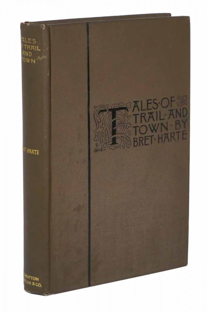 TALES Of TRAIL And TOWN. Bret Harte, Francis, 1836 - 1902.