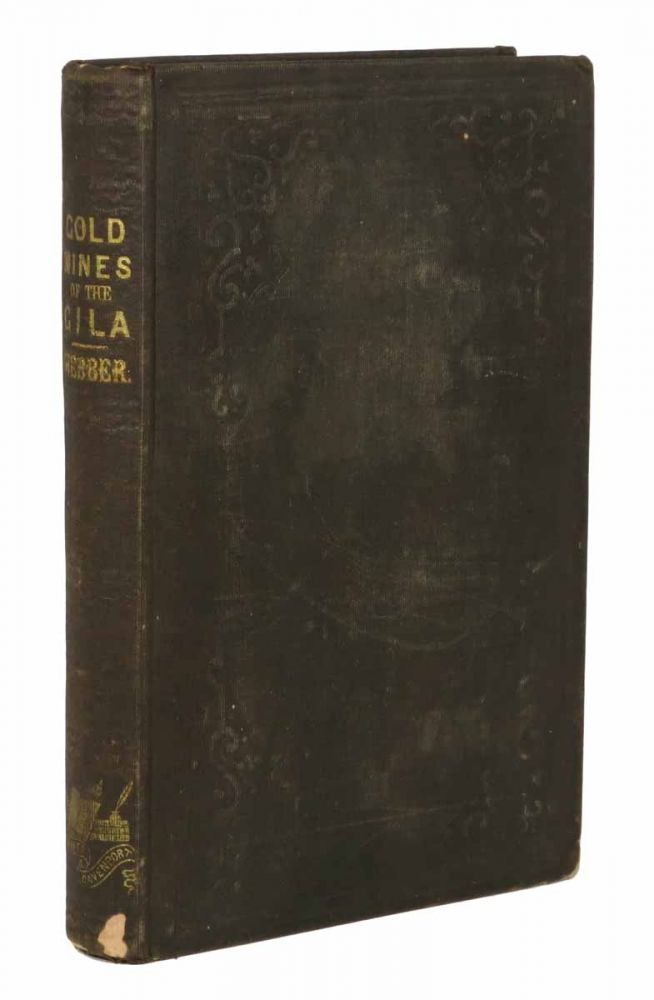 The GOLD MINES Of The GILA. A Sequel to Old Hicks the Guide. Charles W. Webber.