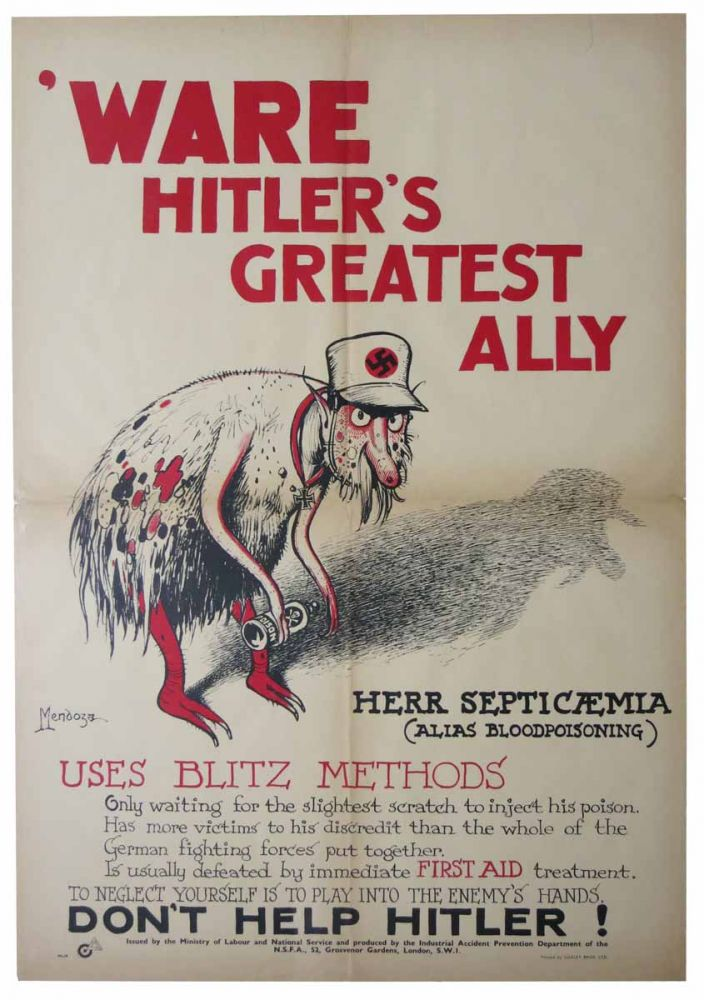 'WARE HITLER'S GREATEST ALLY. Herr Septicaemia (Alias Bloodpoisoning). Uses Blitz Methods ... Don't Help Hitler!; Issued by the Ministry of Labour and National Service and Produced by the Industrial Accident Prevention Department of the N.S.F.A., 52, Grosvenor Gardens, London, S.W.1. WWII Poster, Mendoza - Artist.