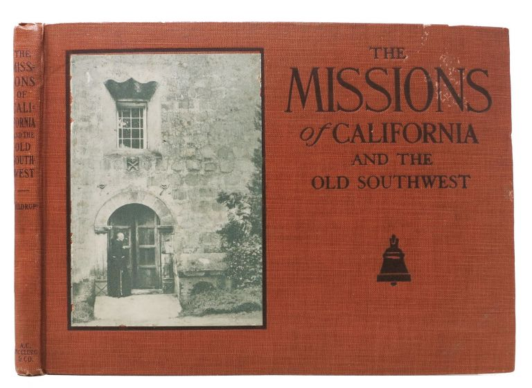 The MISSIONS Of CALIFORNIA And The Old SOUTHWEST. Jesse S. Hildrup.