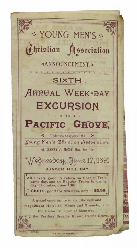 YOUNG MEN'S CHRISTIAN ASSOCIATION ANNOUNCEMENT. Sixth Annual Week - Day Excursion to Pacific Grove [. . .] Wednesday, June 17, 1891. Bunker Hill Day. Southern Pacific Company / Pacific Grove, Henry J. - General Secretary McCoy.