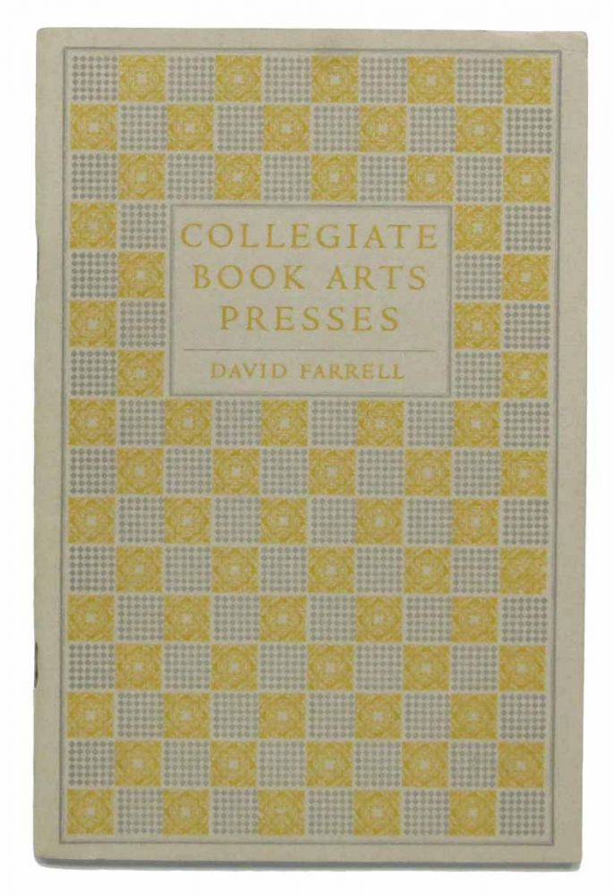 COLLEGIATE BOOK ARTS PRESSES. A New Census of Printing Presses in American Colleges & Universities. David. Duncan Farrell, Harry - Foreword.