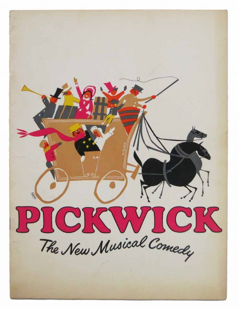 PICKWICK. The New Musical Comedy.; Based on Dickens' Posthumous Papers of the Pickwick Club. Charles . Waterhouse Dickens, Keith, Willis - Hall, Peter - Director Coe, 1812 - 1870.