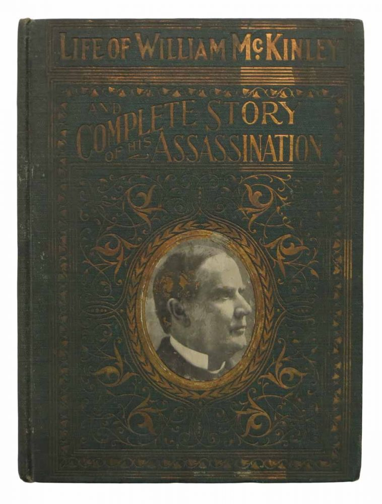 COMPLETE LIFE Of WILLIAM McKINLEY and Story of His Assassination. Salesman's Sample / Canvassing Book, Marshall. McKinley Everett, William - Subject, 1843 - 1901.