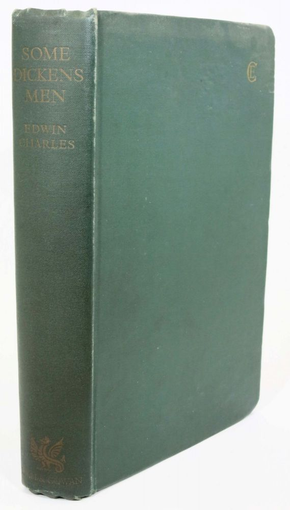 SOME DICKENS MEN.; With a Foreword by Philip Gibbs. Edwin . . Gibbs Charles, Philip - Contributor, Charles E. Grigsby, Charles. 1812 - 1870 Dickens.