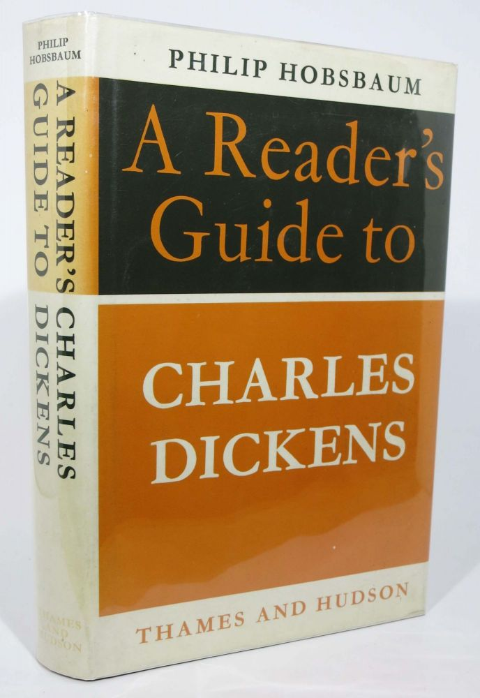 A READER'S GUIDE To CHARLES DICKENS. Charles. 1812 - 1870 Dickens, Philip Hobsbaum.