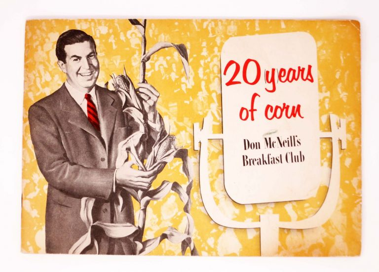 DON McNEILL And The BREAKFAST CLUB CELEBRATE 20 (Y)EARS Of CORN. Don McNeill, b. 1907.