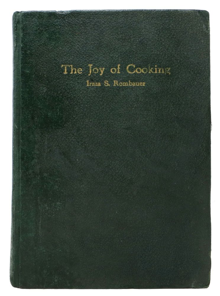 The JOY Of COOKING. A Compilation of Reliable Recipes with a Casual Culinary Chat.; Illustrations. Marion Rombauer. Irma Rombauer, tarklof. 1877 - 1962.