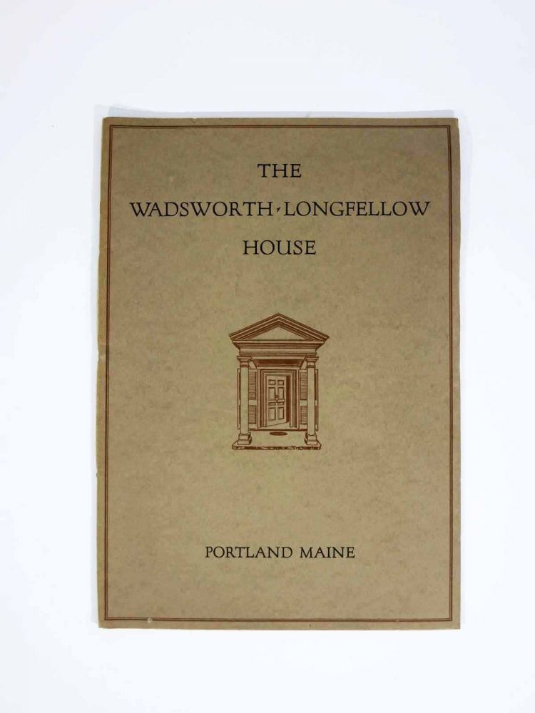 The WADSWORTH - LONGFELLOW HOUSE Its History & Its Occupants. Nathan Goold.