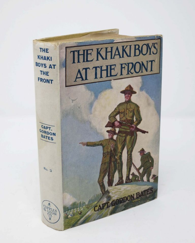 The KHAKI BOYS At The FRONT or Shoulder to Shoulder in the Trenches. The Khaki Boys Series #3. Capt. Gordon Bates.