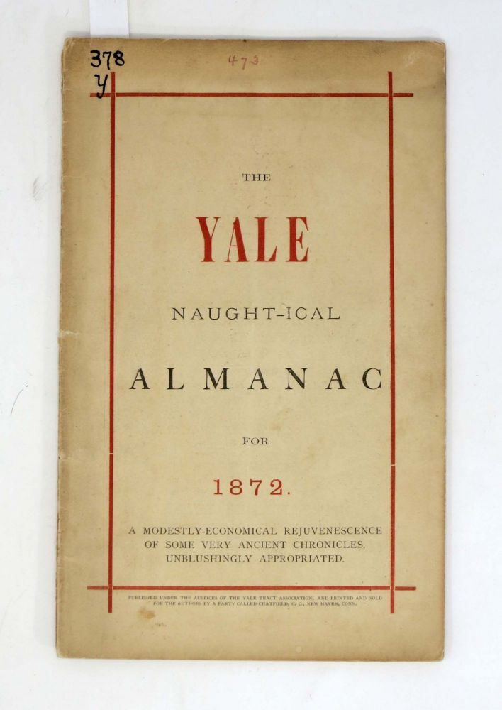 The YALE NAUGHT-ICAL ALMANAC For 1872.; A Modestly-Economical Rejuvenescence of Some Very Ancient Chronicles, Unblushingly Appropriated. 19th C. Priced Restaurant Menu.