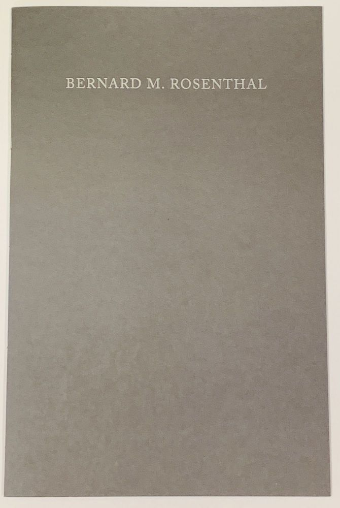 BERNARD M. ROSENTHAL. 5 May 1920 - 14 January 2017.; A Biographical and Bibliographical Account by Ian Jackson in the style of the Dictionnaire historique et critique of Pierre Bayle (1647 - 1706). Ian Jackson.