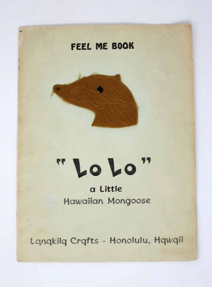 """LO LO"" A Little Hawaiian Mongoose.; Feel Me Book. Children's Book."