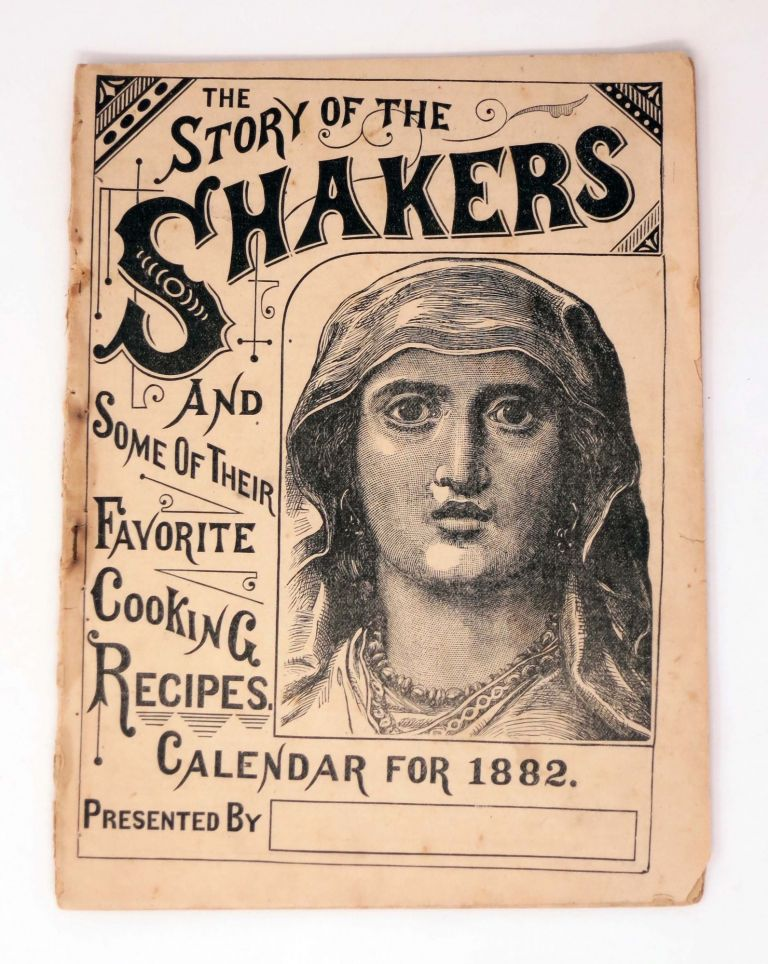 The STORY Of The SHAKERS And Some of Their Favorite Cooking Recipes. Calendar for 1882. Vincent - Contributer Henry.