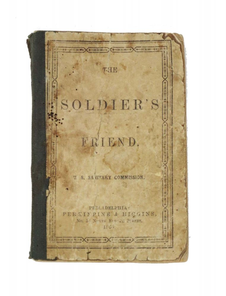 THE SOLDIER'S FRIEND. U. S. Sanitary Commission.