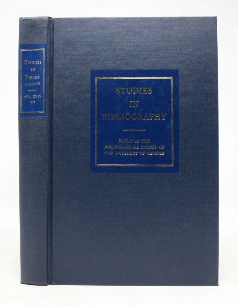 STUDIES In BIBLIOGRAPHY. Papers of the Bibliographical Society of the University of Virginia. Volume Twenty-Four. 1968.; L. A. Beaurline, Associate Editor. Fredson - Bowers.