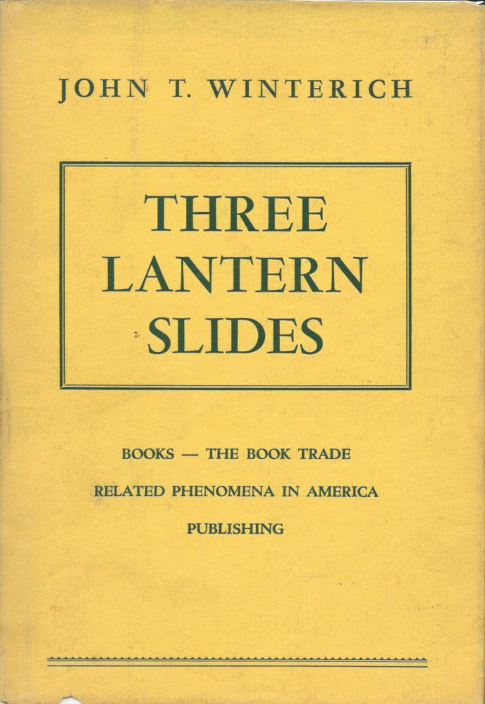THREE LANTERN SLIDES.; Books, The Book Trade, and Some Related Phenomena in America: 1876, 1901 and 1926. John T. Winterich.