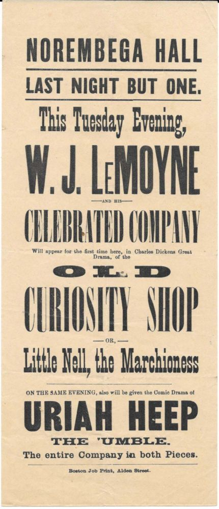 NOREMBEGA HALL PLAYBILL [for] The OLD CURIOSITY SHOP or, Little Nell, the Marchioness.; [with] The Comic Drama of URIAH HEEP The 'UMBLE. Charles . Brougham Dickens, . J. - Actor, John - Assumed Playwright. LeMoyne, 1812 - 1870, illiam, 1831 - 1905.
