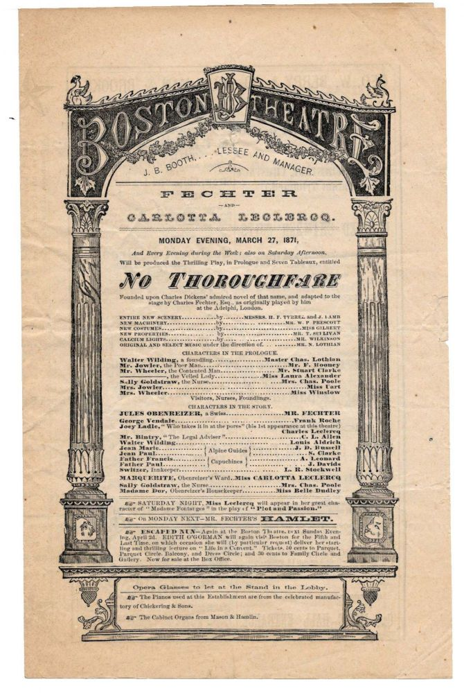 NO THOROUGHFARE. BOSTON THEATRE: Monday Evening, March 27, 1871.; Founded upon Charles Dickens' admired novel of that name, and adapted to the stage by Charles Fechter Esq., as originally played by him at the Adelphi, London. Theatre Playbill, Charles . Fechter Dickens, Charles, - Performer, 1812 - 1870.