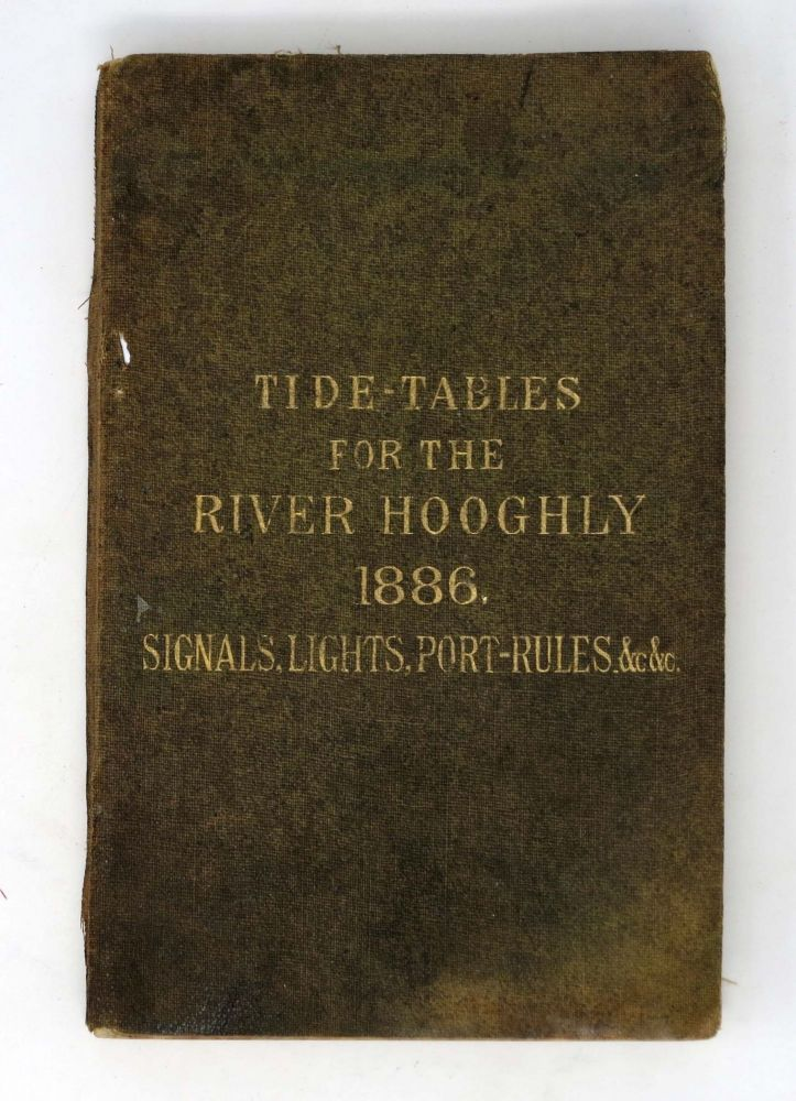 TIDE - TABLES For DUBLAT (SAUGOR ISLAND), DIAMOND HARBOUR, And KIDDERPORE (CALCUTTA), 1886 (also January 1887).; By Authority of The Secretary of State for India in Council. Also Various Other Information Connected with the River Hooghly. Major A. W. Baird, E. Petley Roberts, R. N. - Contributor, Lieut. E. W.
