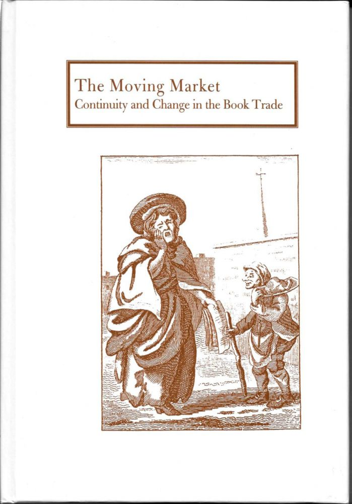 THE MOVING MARKET.; Continuity and Change in the Book Trade. Peter Isaac, Barry McKay.