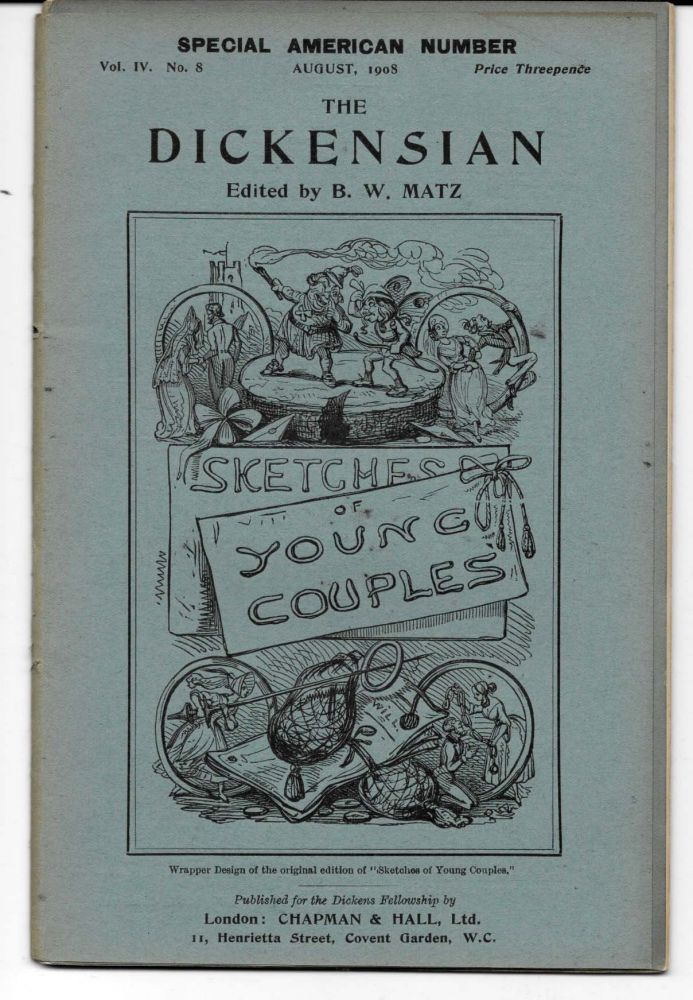THE DICKENSIAN. Vol. IV. No. 8.; August 1908. Special American Number. B. W. - Matz.