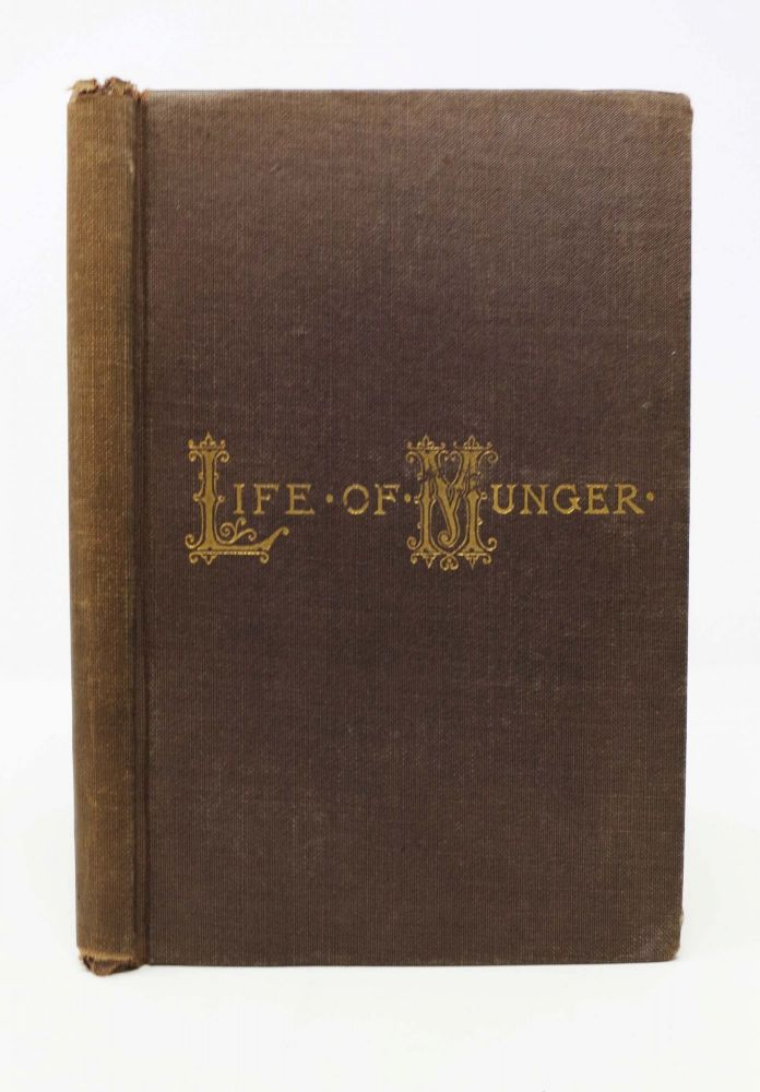 THE LIFE and RELIGIOUS EXPERIENCE of HIRAM MUNGER.; Including Singular Circumstances Connected With Camp-Meetings And Revivals. Hiram Munger.