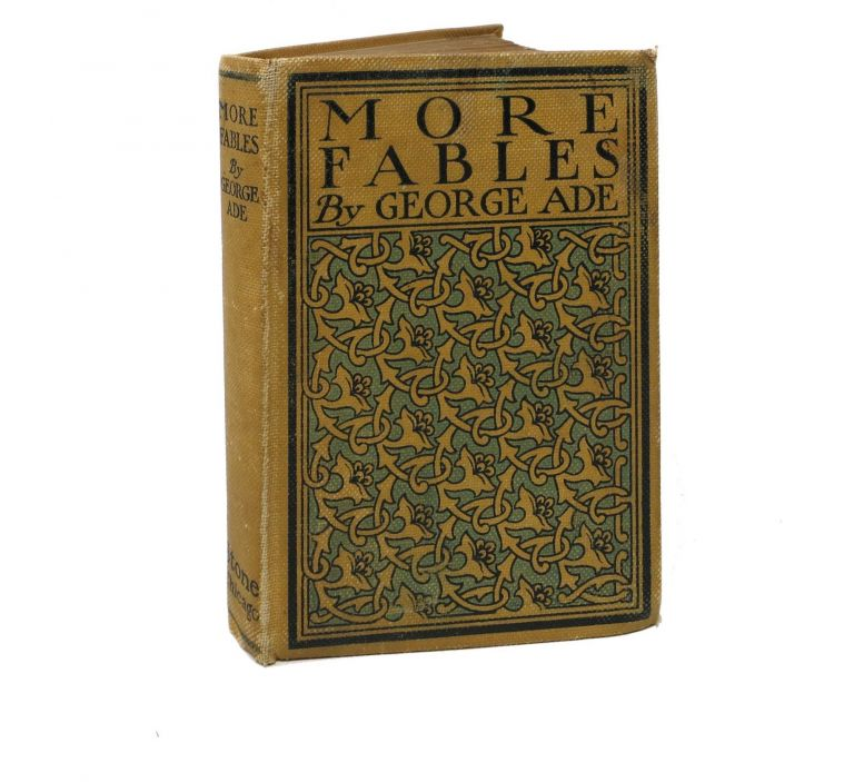 MORE FABLES.; Illustrated by Clyde J. Newman. George Ade.