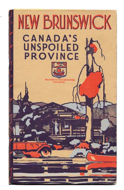 NEW BRUNSWICK. Canada's Unspoiled Province. Booster / Promotional Literature.