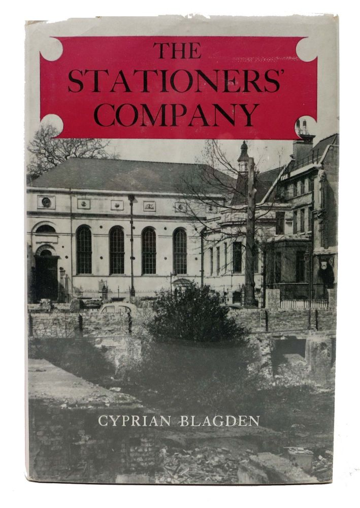 The STATIONERS' COMPANY. A History, 1403 - 1959. Cyprian Blagden.