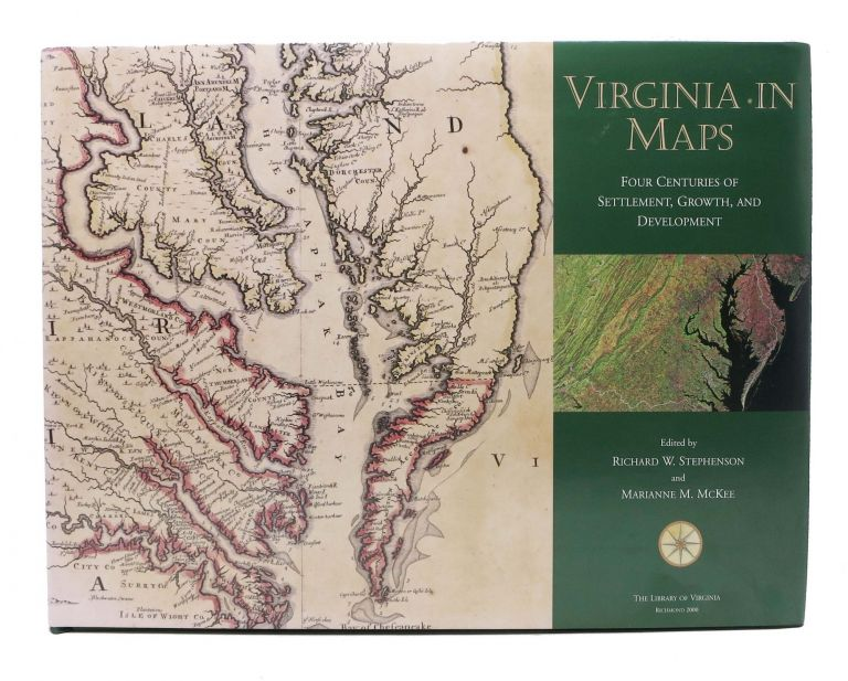 VIRGINIA In MAPS. Four Centuries of Settlement, Growth, and Development. Richard W. Stephenson, Marianne M. - McKee.