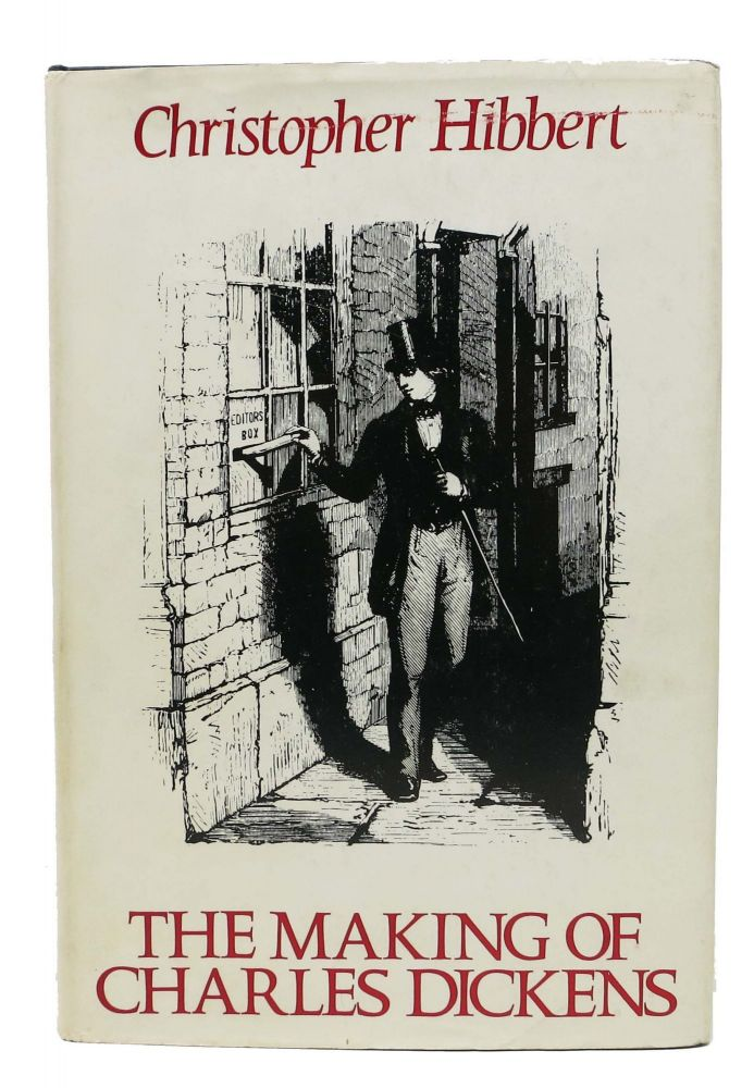 The MAKING Of CHARLES DICKENS. Charles. 1812 - 1870 Dickens, Christopher Hibbert.