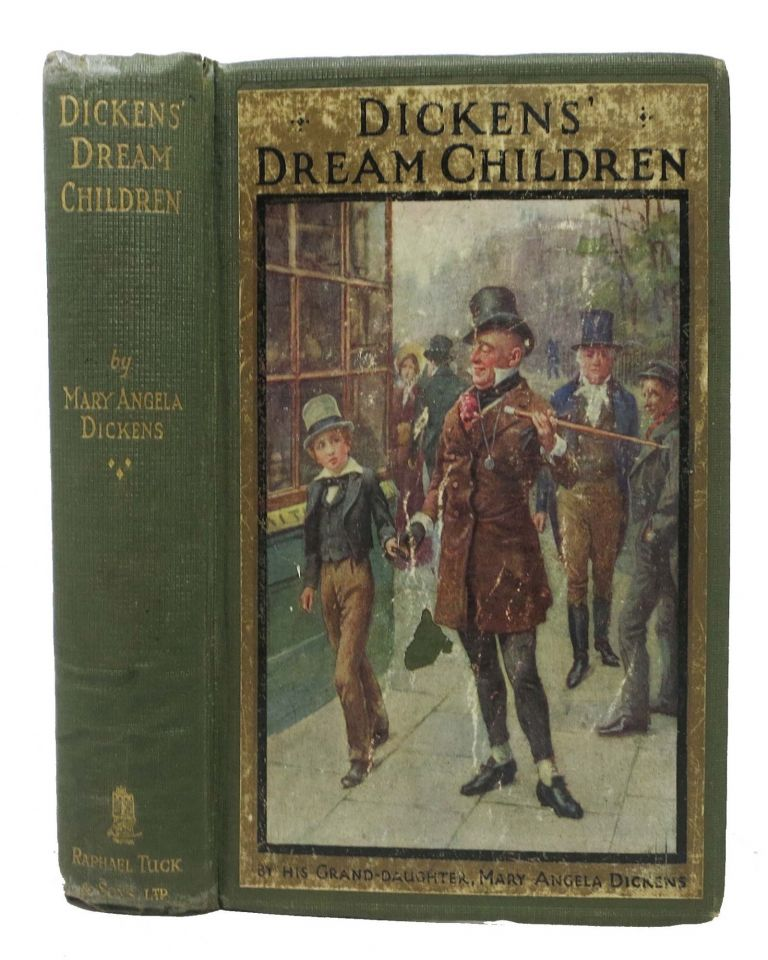 DICKENS' DREAM CHILDREN.; With a Foreword by Percy Fitzgerald. Charles . Dickens Dickens, Percy - Contributor, Mary Angela. Fitzgerald, 1812 - 1870.