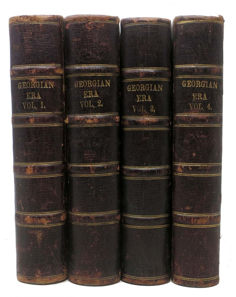 The GEORGIAN ERA: Memoirs of the Most Eminent Persons, Who Have Flourished in Great Britain, From the Accession of George the First to the Demise of George the Fourth. In Four Volumes. Richard. 1784 - 1859 Woodman.