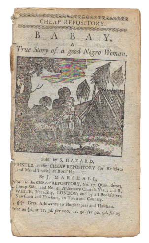 BABAY. A True Story of a good Negro Woman.; Cheap Repository. James. 1733 - 1789 Ramsay.