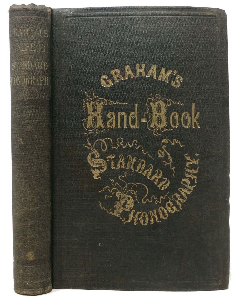 The HAND - BOOK Of STANDARD Or AMERICAN PHONOGRAPHY. In Five Parts. Andrew J. Graham.