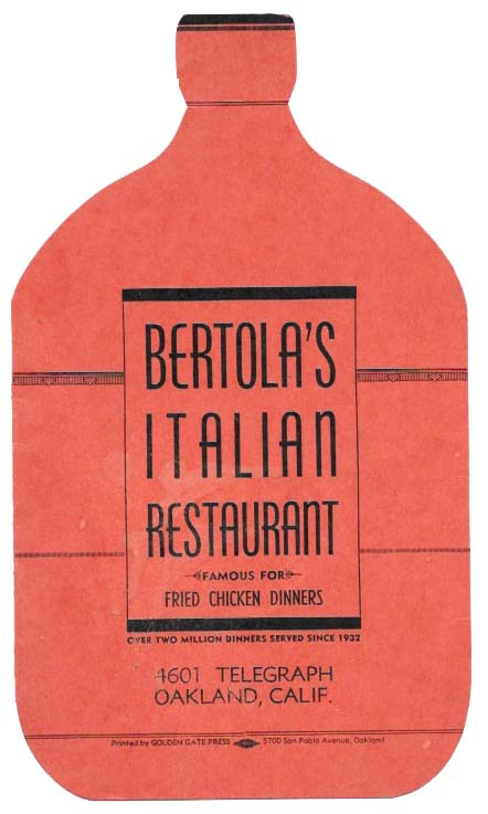 BERTOLA'S ITALIAN RESTAURANT.; Famous for Fried Chicken Dinners. Over Two Million Dinners Served Since 1932. Restaurant/Cocktail Menu - Oakland.