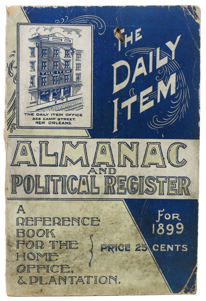 The DAILY ITEM ALMANAC And ENCYCLOPEDIA For 1899.; Cover title: The DAILY ITEM ALMANAC And POLITICAL REGISTER For 1899. Mr. D. C. - Proprietor O'Malley, Manager.