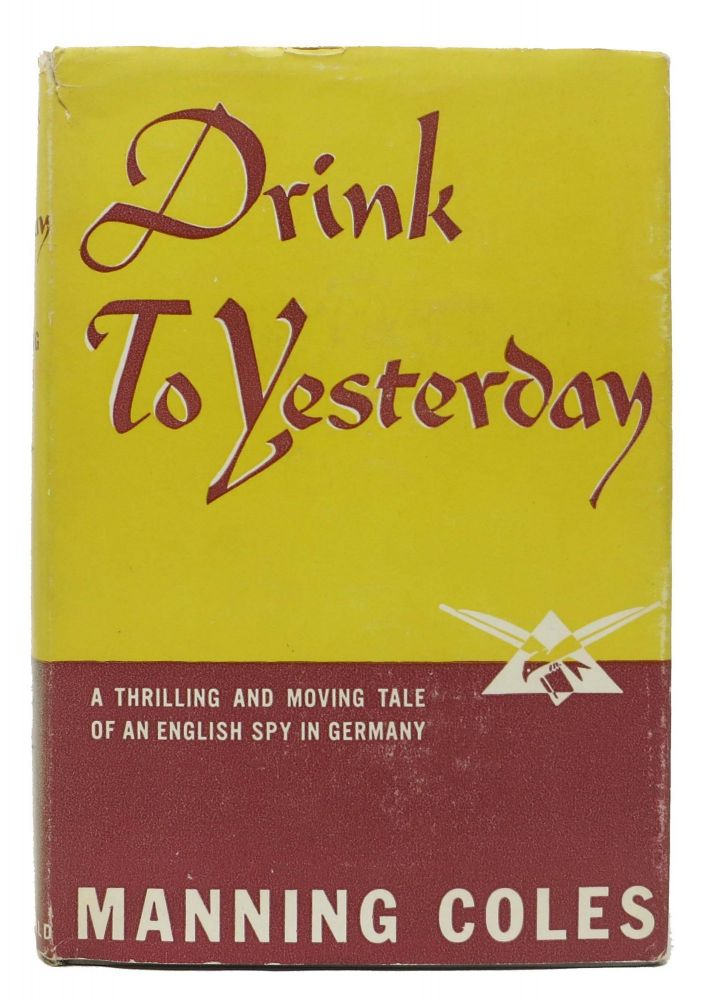 DRINK To YESTERDAY. Manning Coles, Adelaide Frances Oke & Coles Manning, Cyril Henry.