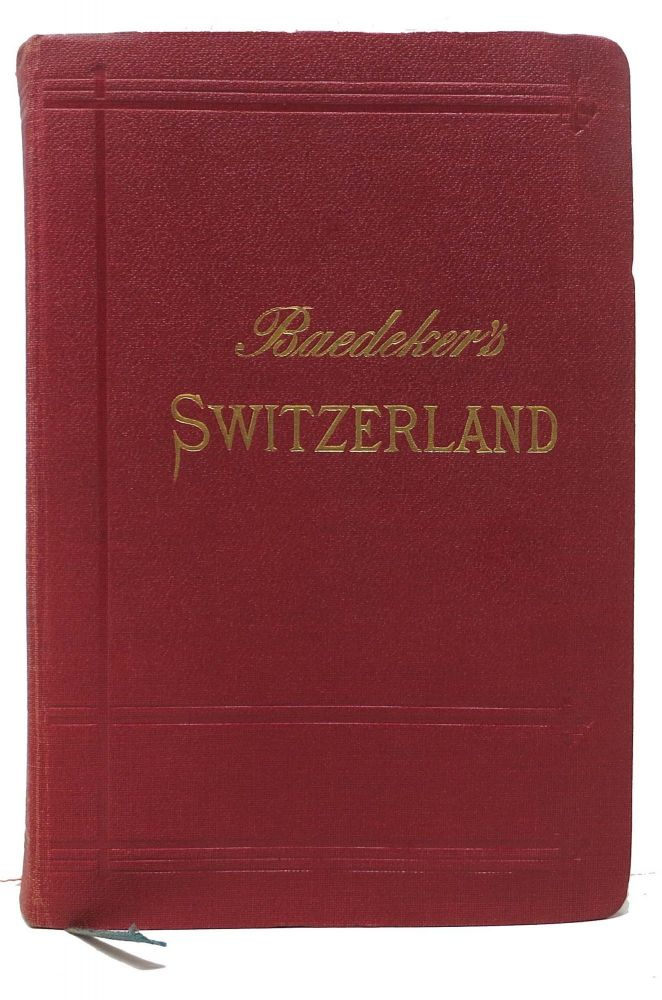 BAEDEKER'S SWITZERLAND And The ADJACENT PORTIONS Of ITALY, SAVOY, And TYROL.; Handbook for Travellers. Karl Baedeker, 1801 - 1859.