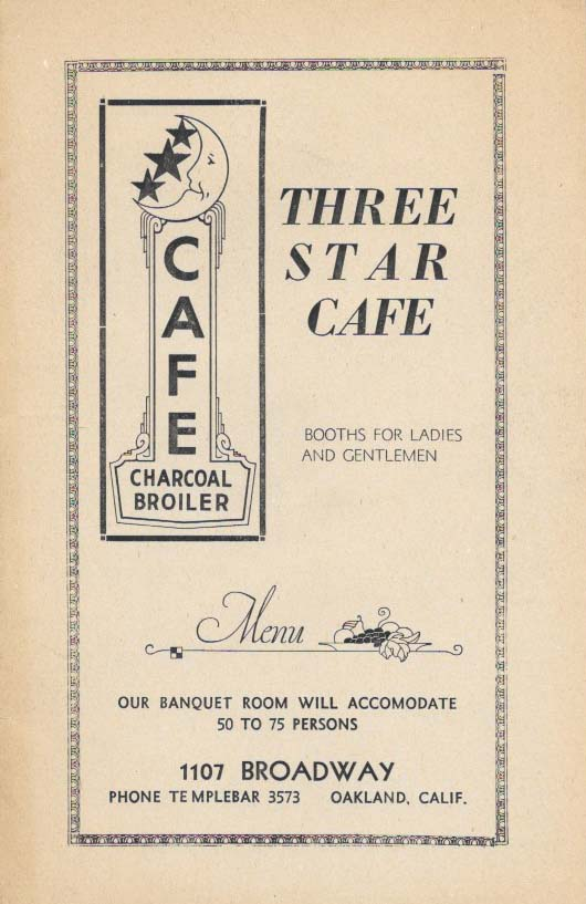 THREE STAR CAFE.; Booths for Ladies and Gentlemen. Restaurant Menu - Oakland.