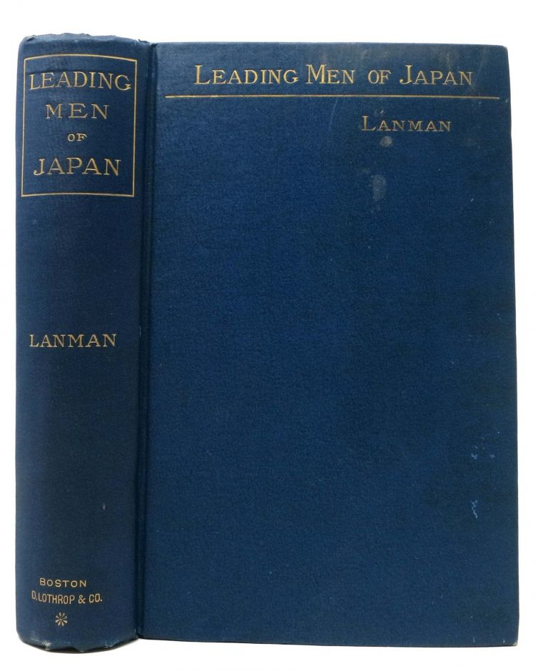 LEADING MEN Of JAPAN With an Historical Summary of the Empire. Charles Lanman.