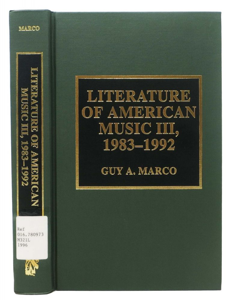 LITERATURE Of AMERICAN MUSIC III, 1983 - 1992. Guy A. Marco.