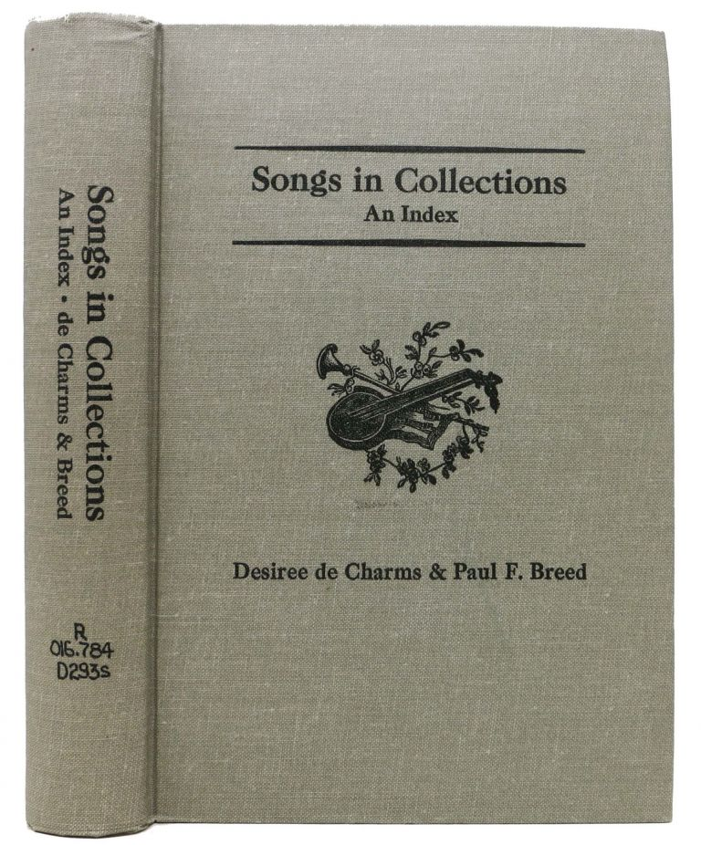 SONGS In COLLECTIONS.; An Index. Desiree de Charms, Paul F. Breed.