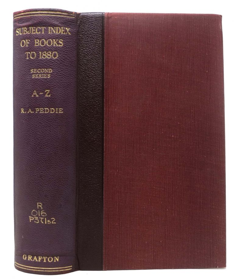 SUBJECT INDEX Of BOOKS.; Published up to and including 1880. Second Series A - Z. R. A. Peddie.