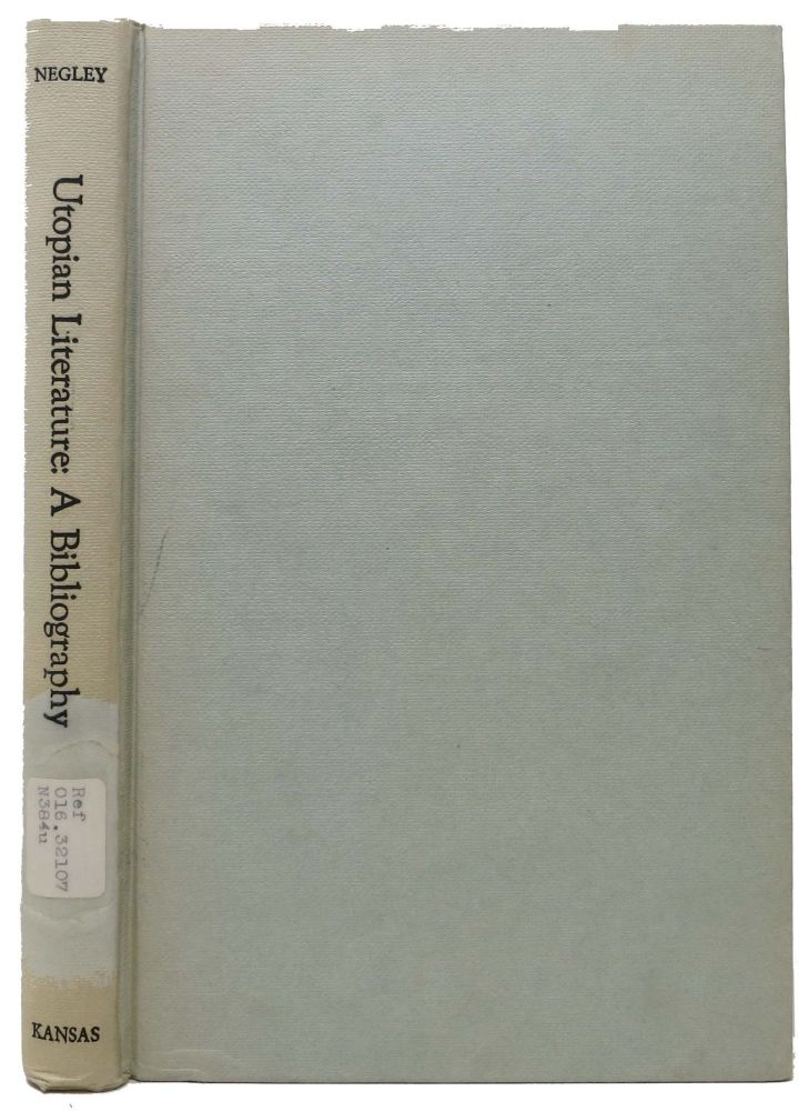 UTOPIAN LITERATURE.; A Bibliography with a Supplement Listing of Works Influential in Utopian Thought. Glenn Negley.