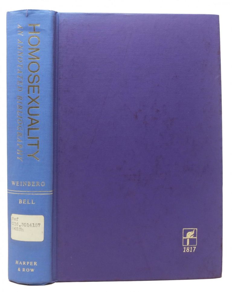 HOMOSEXUALITY.; An Annotated Bibliography. Martin S. Weinberg, Alan P. Bell. - Bell.