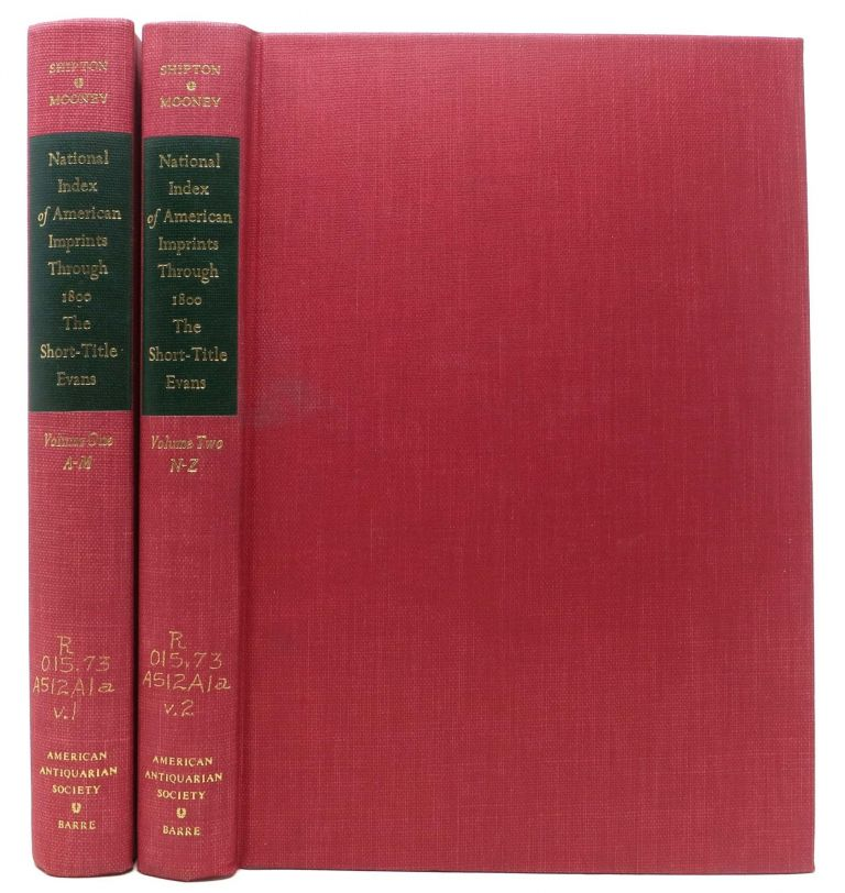 NAIONAL INDEX Of AMERICAN IMPRINTS THROUGH 1800.; The Short-Title Evans. Two Volumes. Clifford K. Shipton, James E. Mooney.